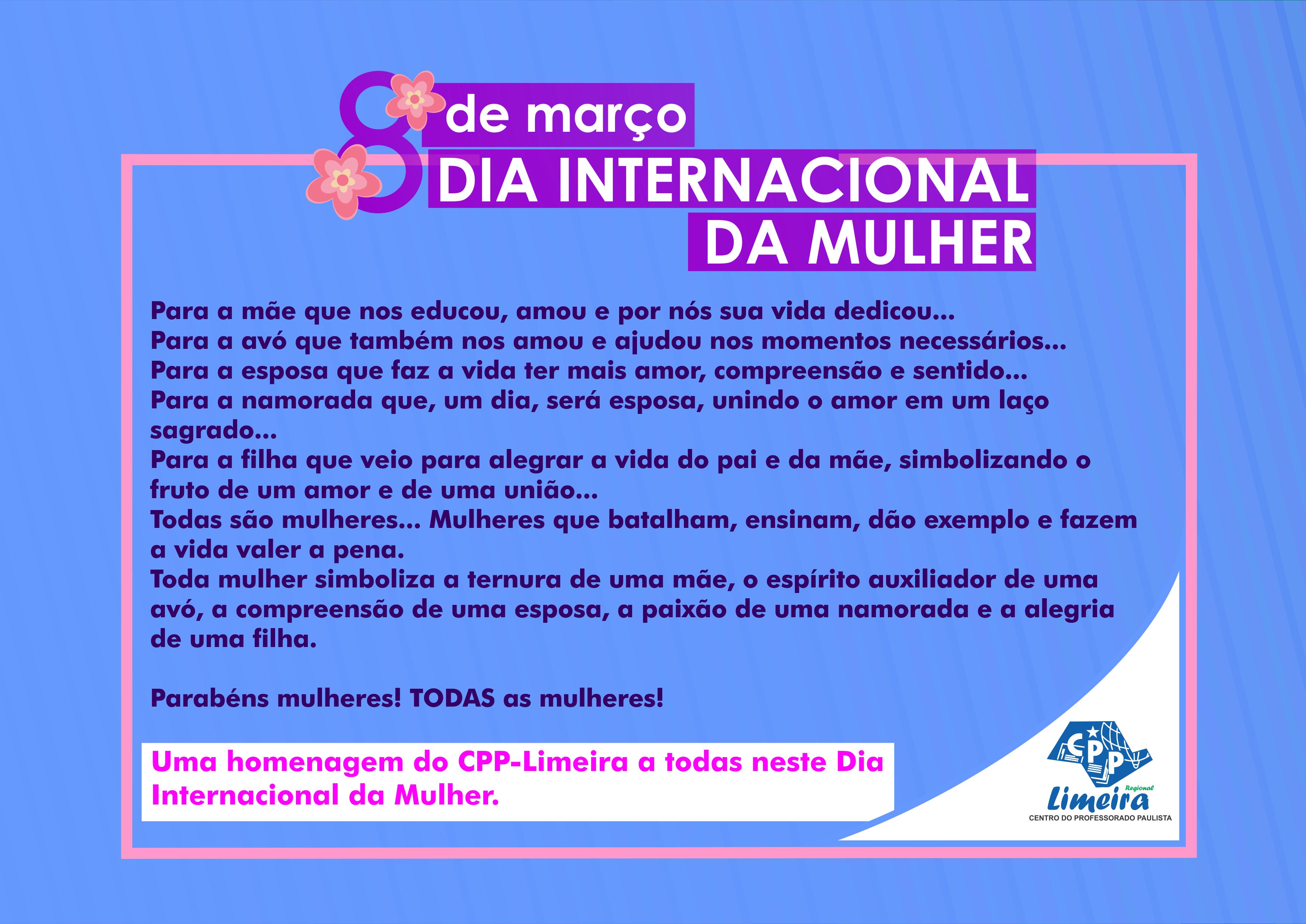 8 de março  Dia Internacional da Mulher! - CPP Limeira 46fbba065a5